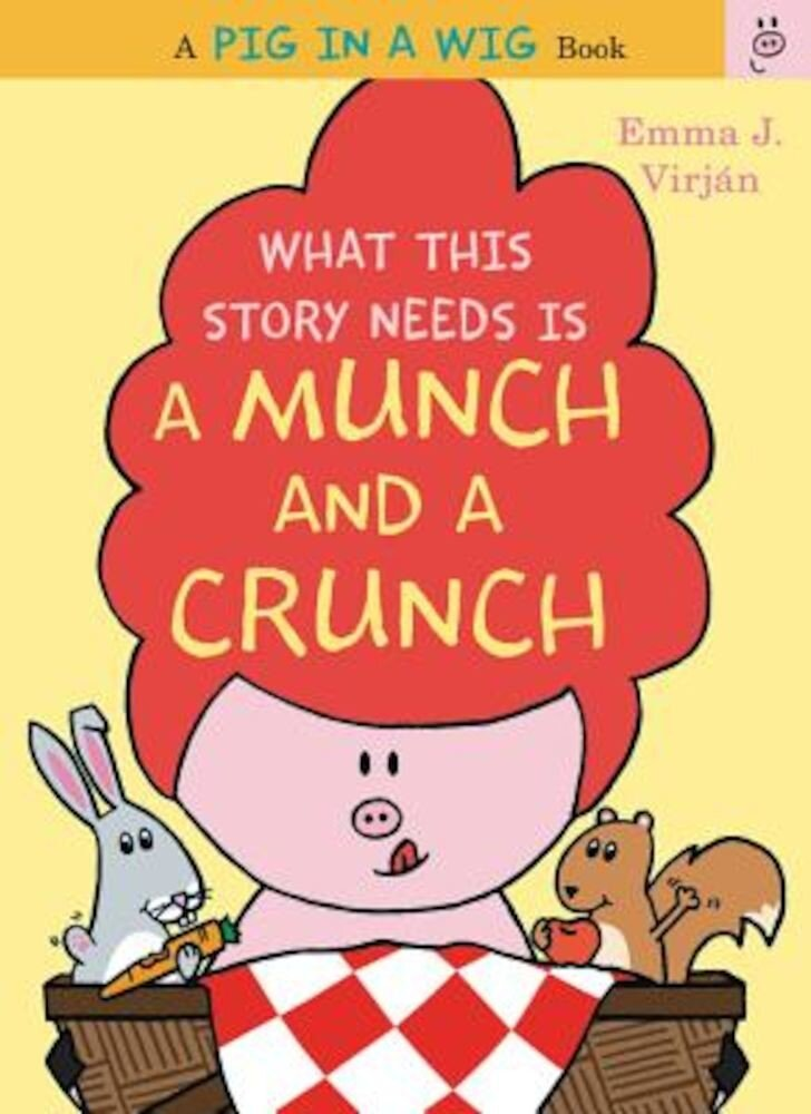 What This Story Needs Is a Munch and a Crunch, Hardcover