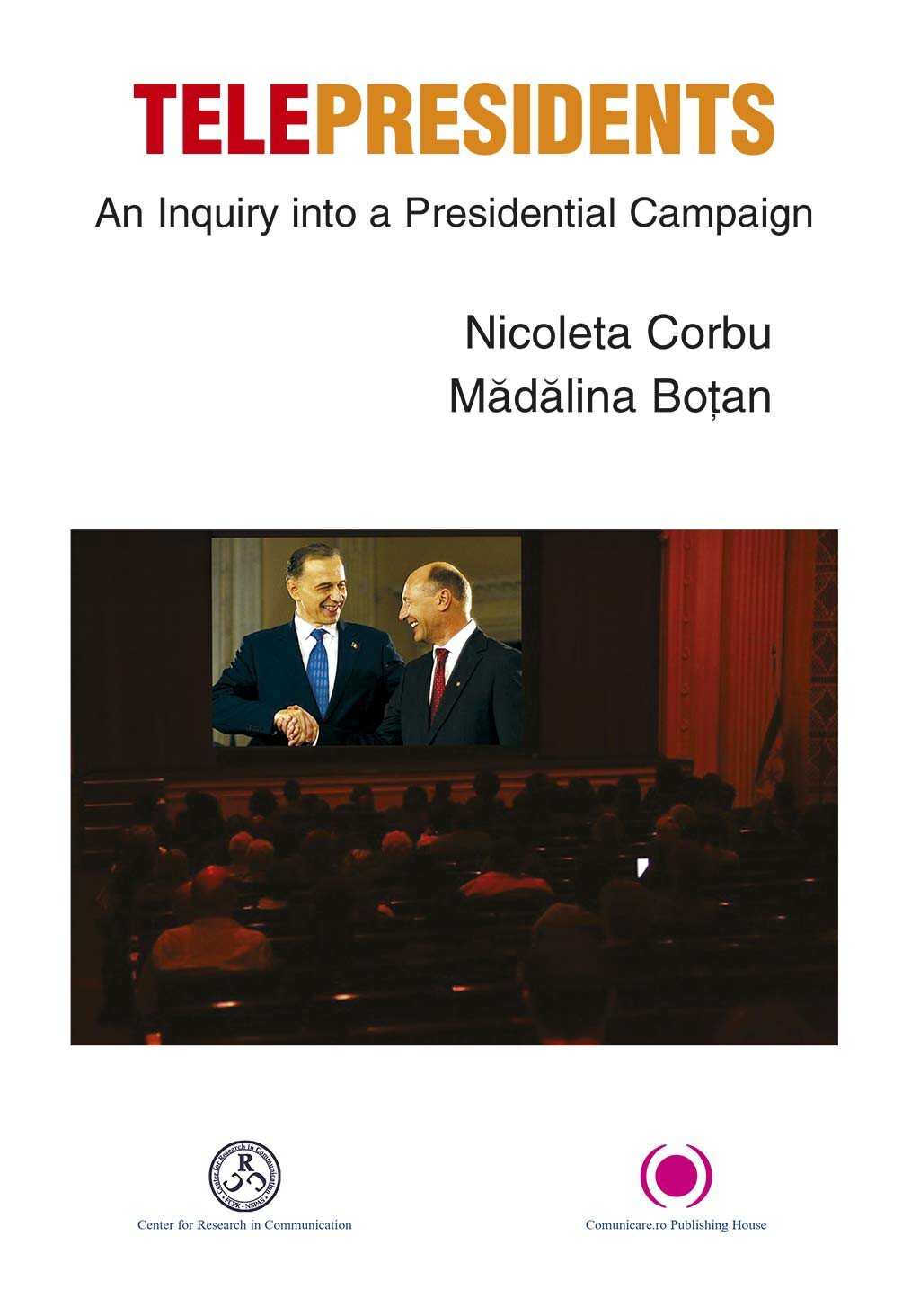 Telepresidents. An Inquiry into a Presidential Campaign (eBook)