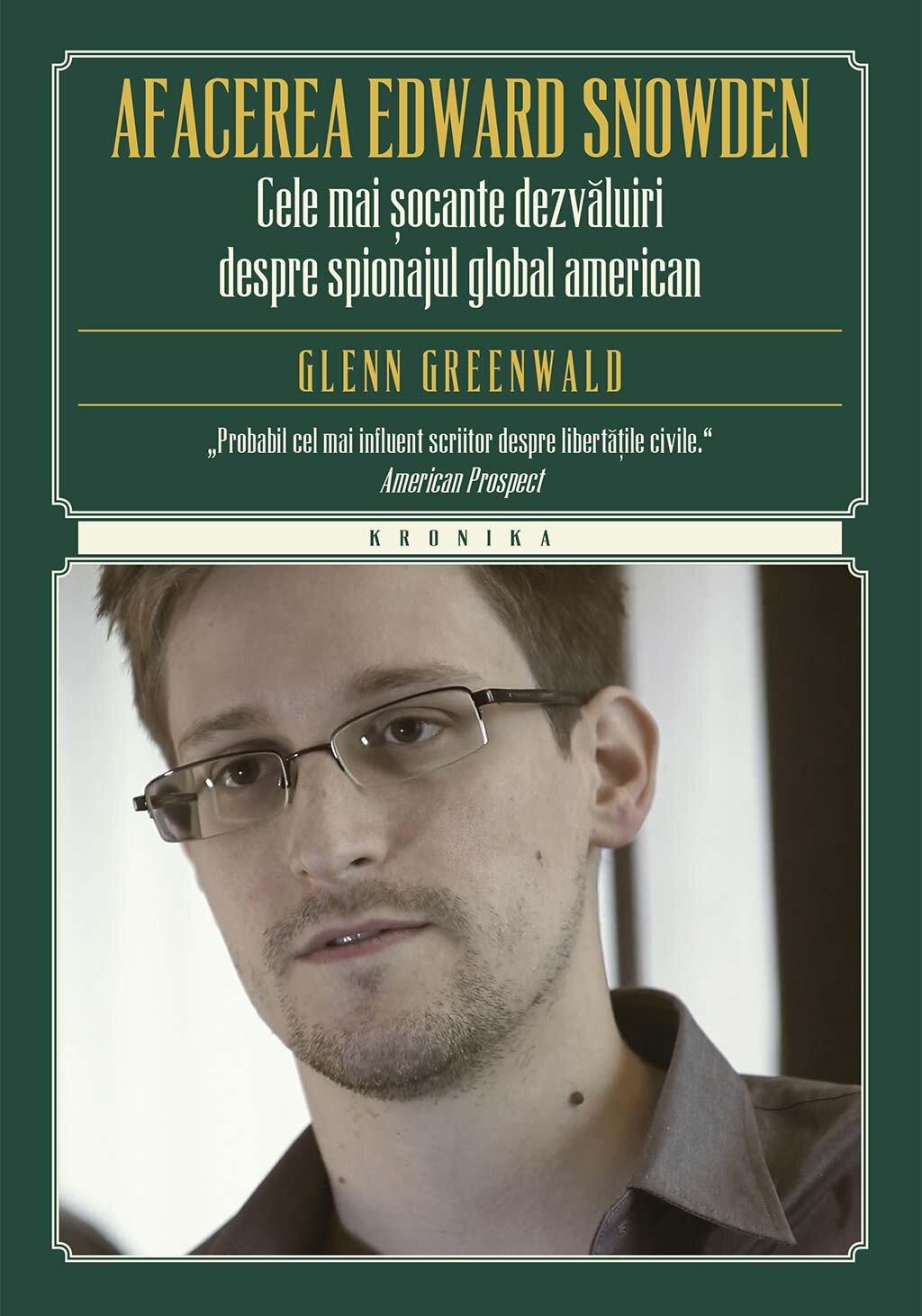 Afacerea Edward Snowden. Cele mai socante dezvaluiri despre spionajul global american PDF (Download eBook)