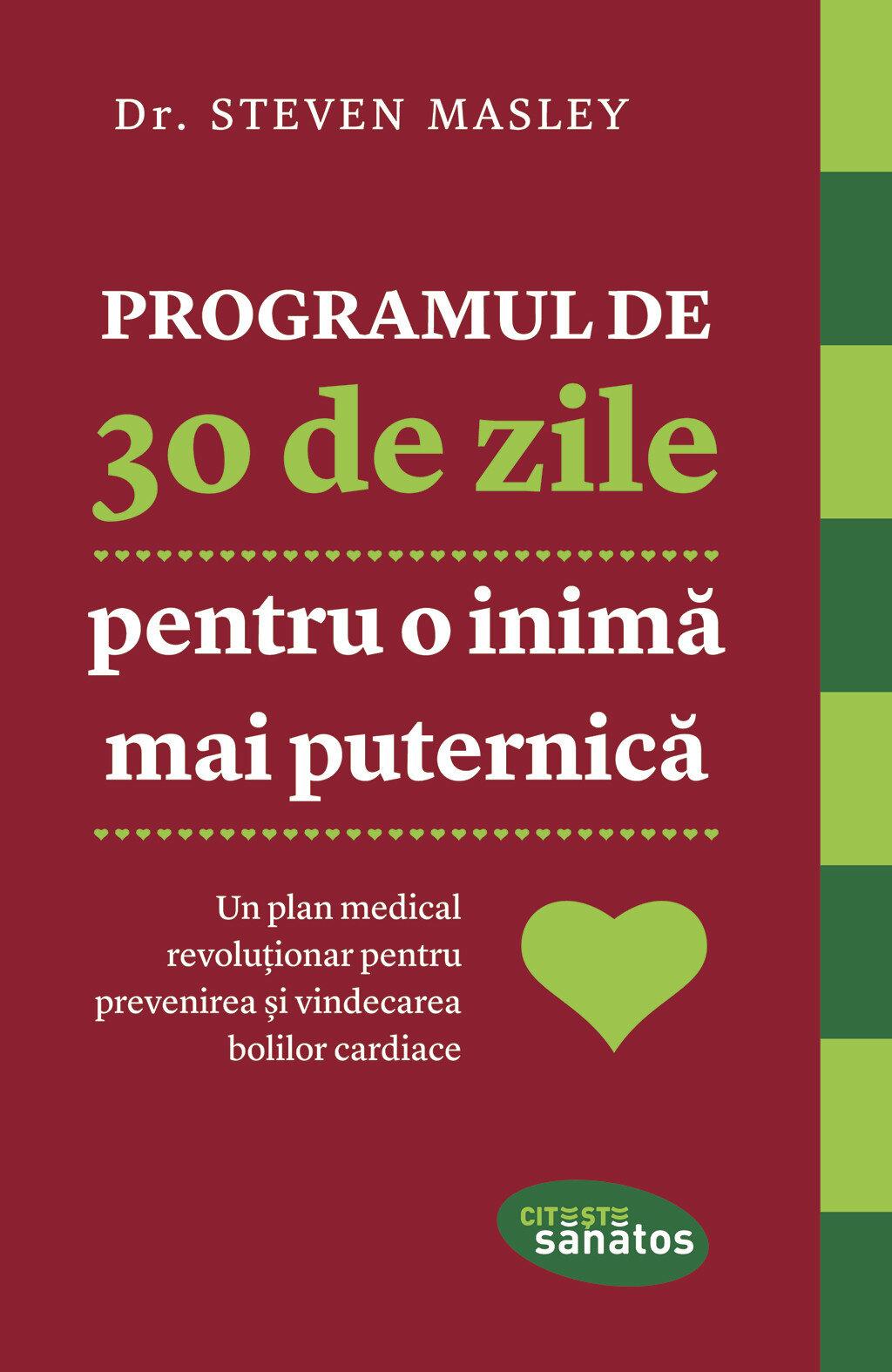Programul de 30 de zile pentru o inima mai puternica. Un plan medical revolutionar pentru prevenirea si vindecarea bolilor cardiace PDF (Download eBook)