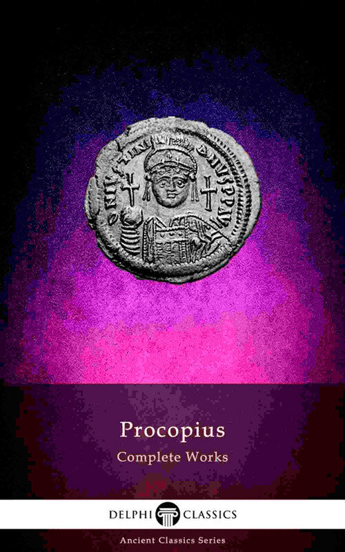 Delphi Complete Works of Procopius (Illustrated) (eBook)