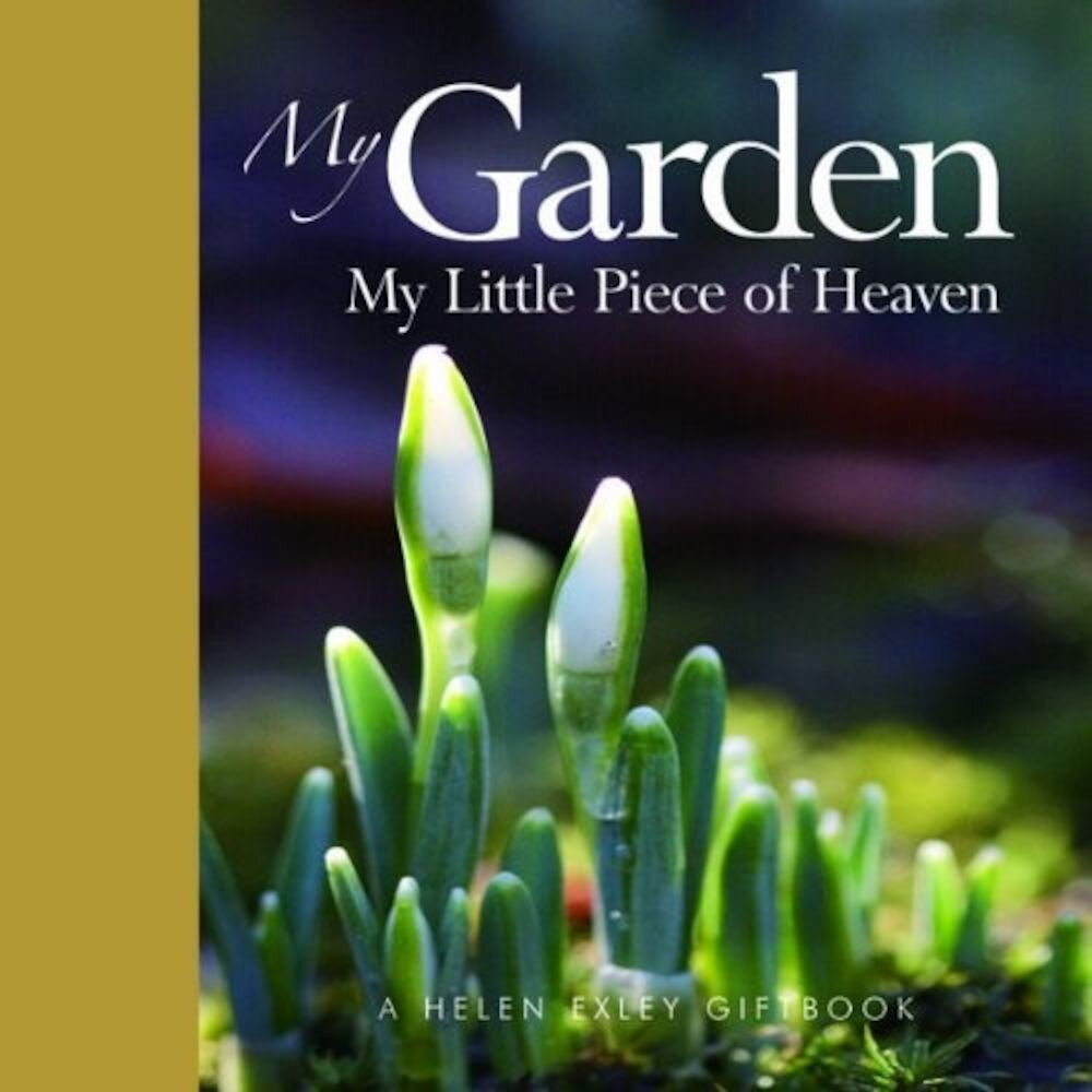My Garden My Little Piece of Heaven (Gift Book)