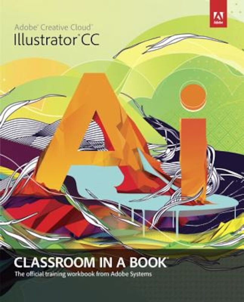 Adobe Illustrator CC Classroom in a Book with Access Code, Paperback