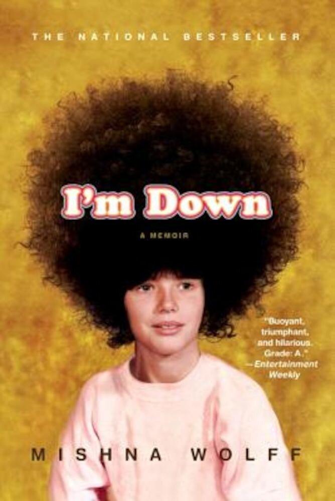 I'm Down: A Memoir, Paperback