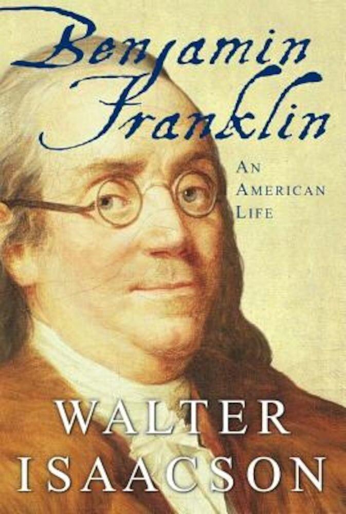 Benjamin Franklin: An American Life, Hardcover