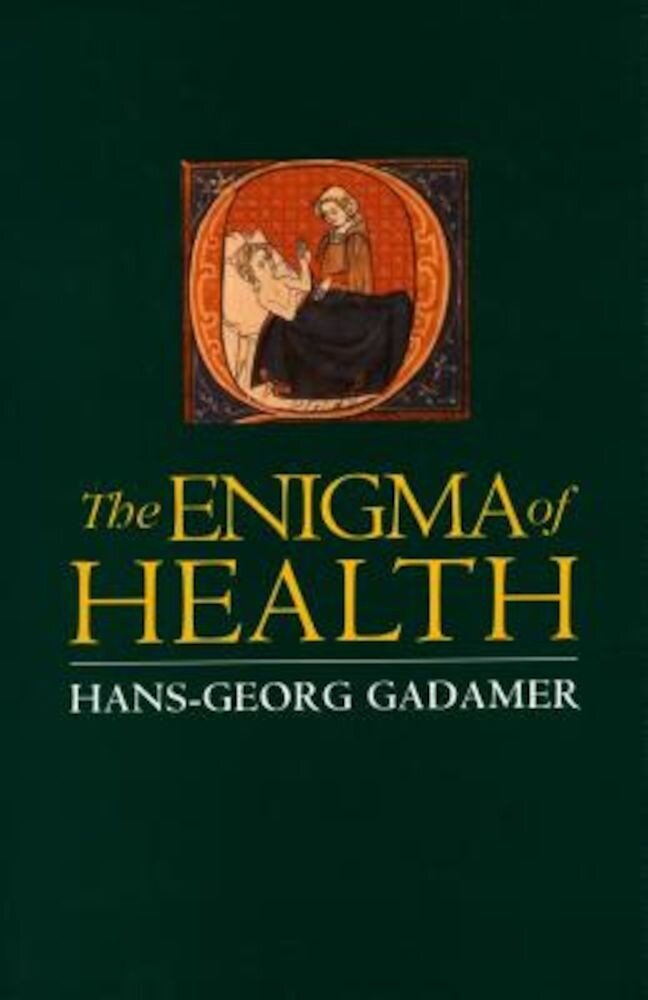 Enigma of Health: The Art of Healing in a Scientific Age, Paperback