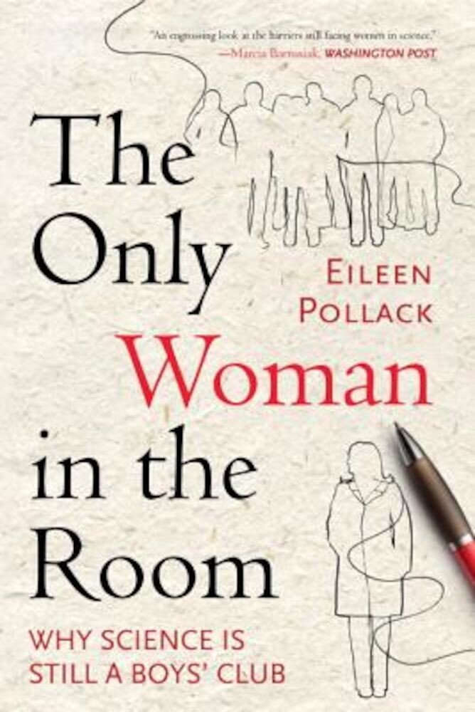 The Only Woman in the Room: Why Science Is Still a Boys' Club, Paperback