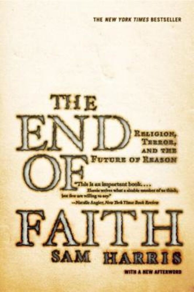 The End of Faith: Religion, Terror, and the Future of Reason, Paperback