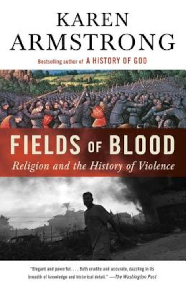 Fields of Blood: Religion and the History of Violence, Paperback