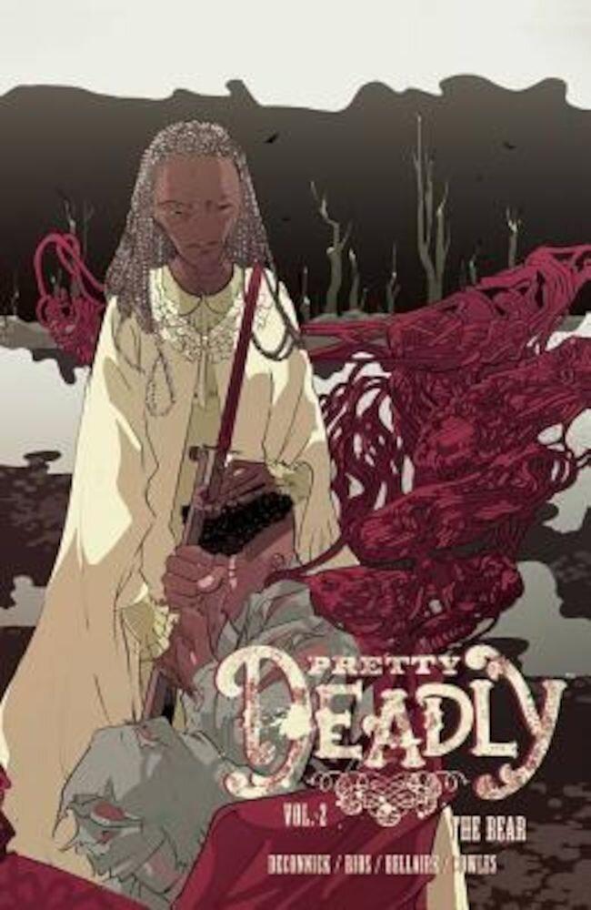 Pretty Deadly, Volume 2: The Bear, Paperback