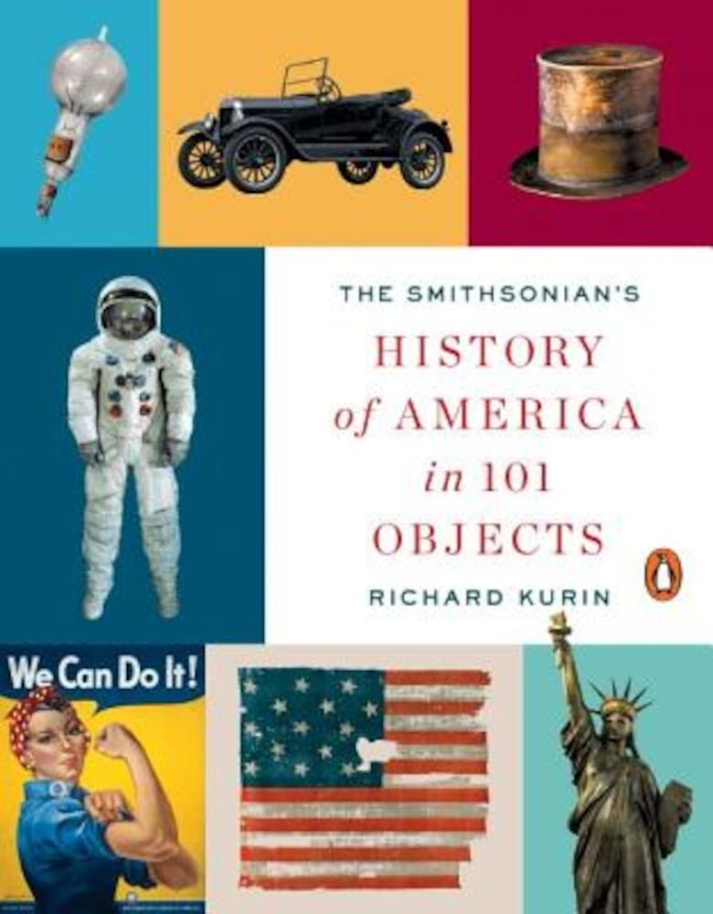 The Smithsonian's History of America in 101 Objects, Paperback