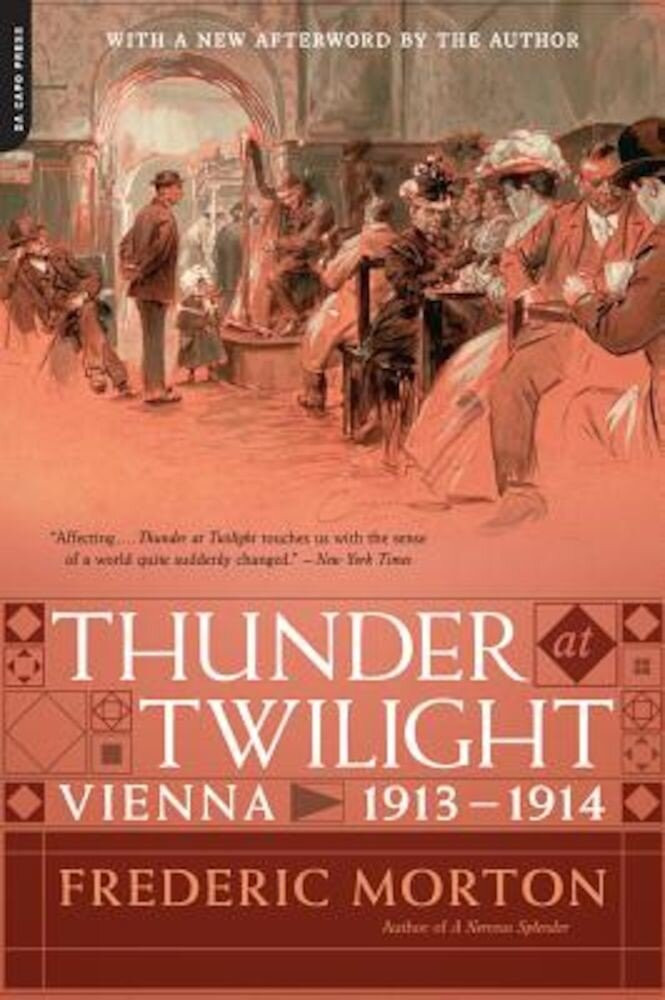 Thunder at Twilight: Vienna 1913/1914, Paperback