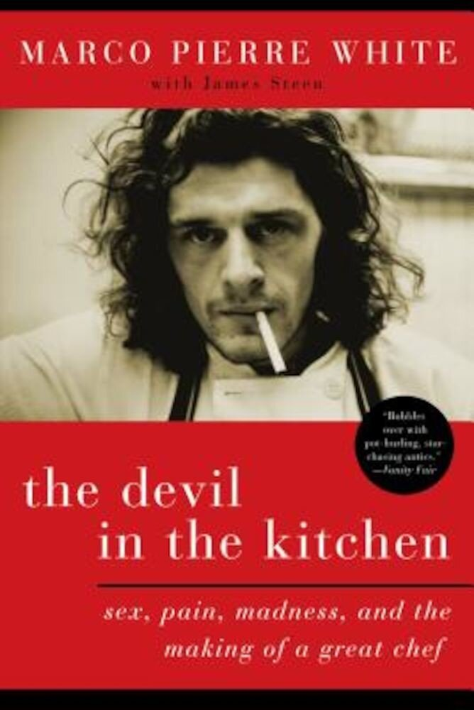 The Devil in the Kitchen: Sex, Pain, Madness, and the Making of a Great Chef, Paperback
