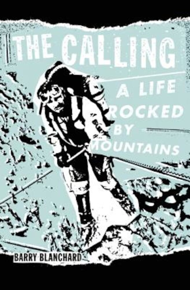 The Calling: A Life Rocked by Mountains, Hardcover
