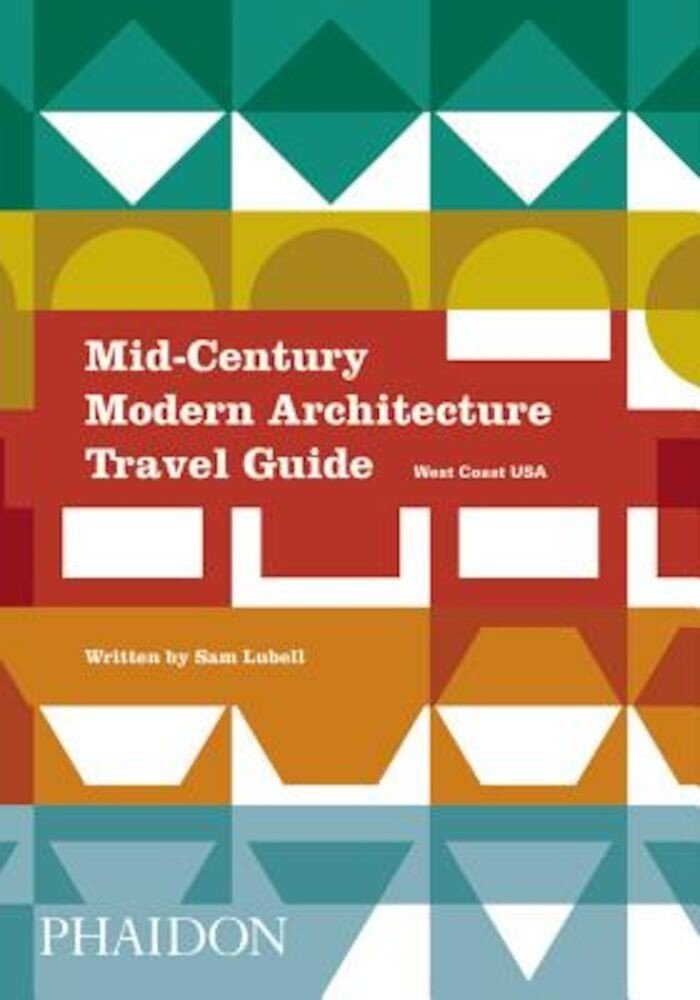 Mid-Century Modern Architecture Travel Guide: West Coast USA, Paperback