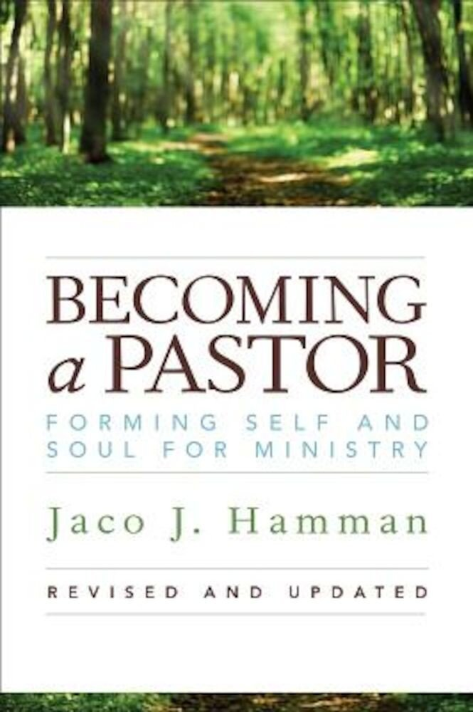 Becoming a Pastor: Forming Self and Soul for Ministry, Paperback