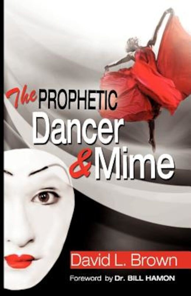 The Prophetic Dancer and Mime, Paperback