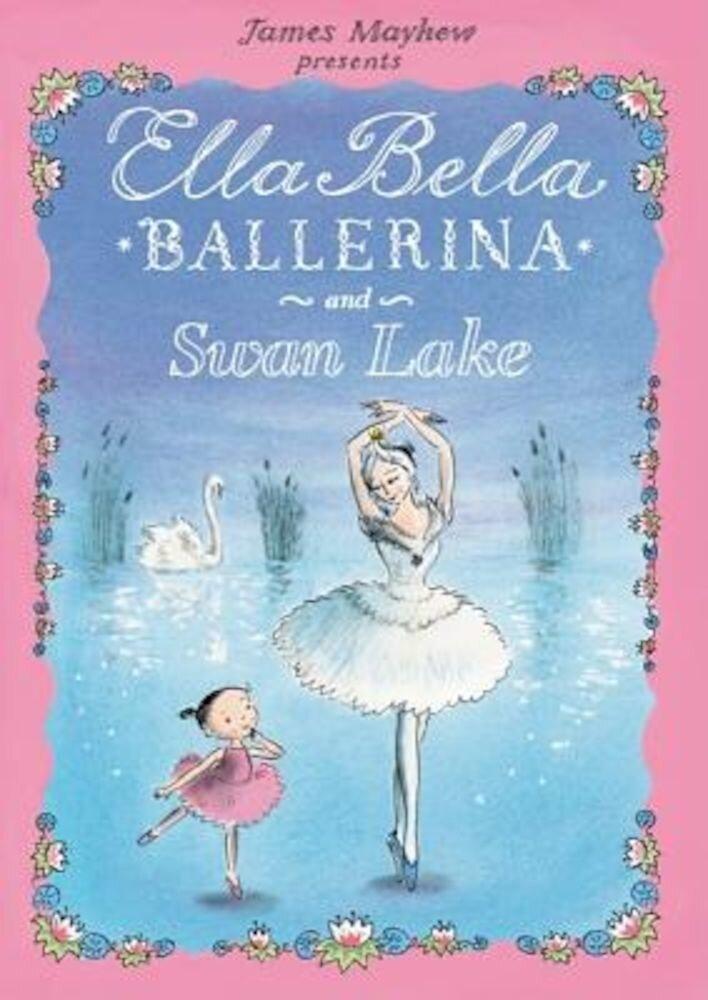 Ella Bella Ballerina and Swan Lake, Hardcover