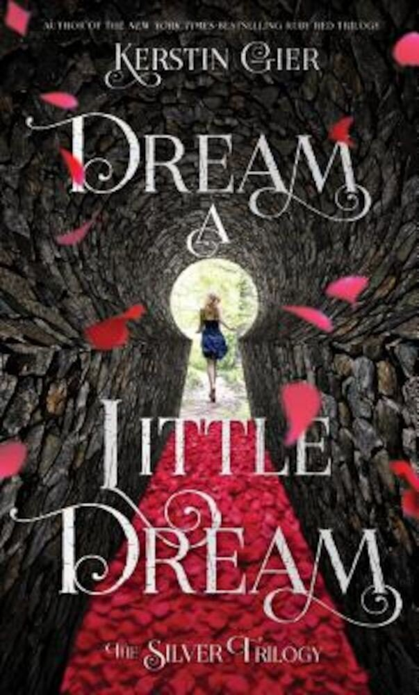 Dream a Little Dream: The Silver Trilogy, Paperback