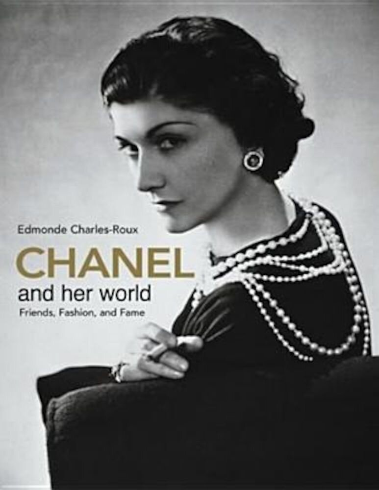 Chanel and Her World: Friends, Fashion, and Fame, Hardcover