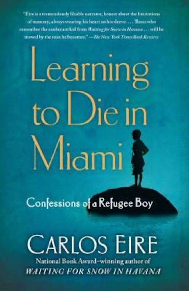 Learning to Die in Miami: Confessions of a Refugee Boy, Paperback