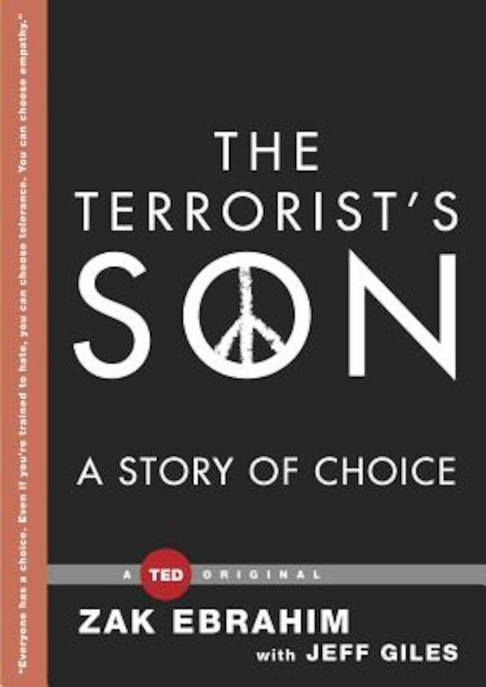 The Terrorist's Son: A Story of Choice, Hardcover