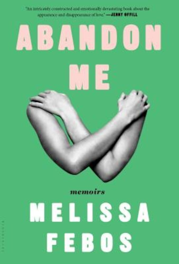 Abandon Me: Memoirs, Hardcover