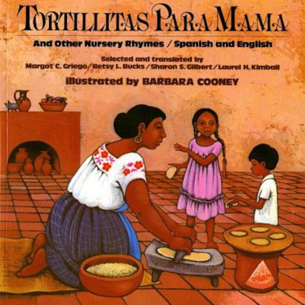 Tortillitas Para Mama: And Other Nursery Rhymes, Paperback