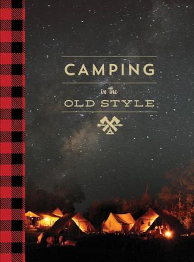 Camping in the Old Style, Hardcover
