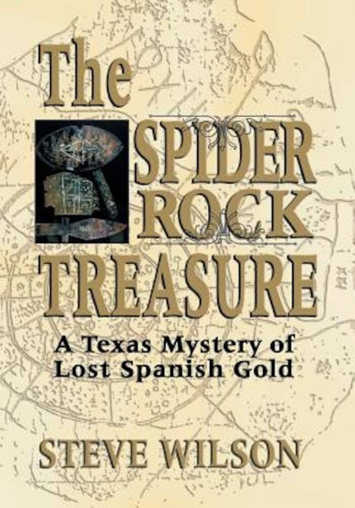 The Spider Rock Treasure: A Texas Mystery of Lost Spanish Gold, Paperback