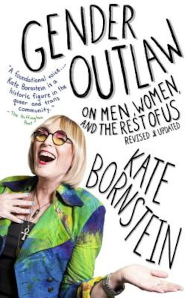 Gender Outlaw: On Men, Women, and the Rest of Us, Paperback