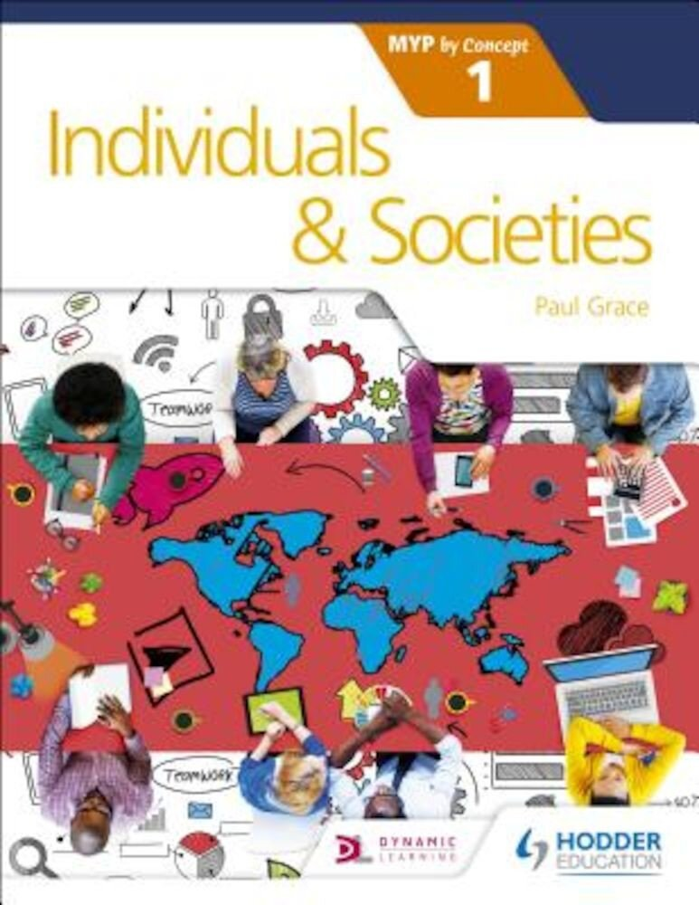 Individuals and Societies for the Ib Myp 1: By Concept, Paperback