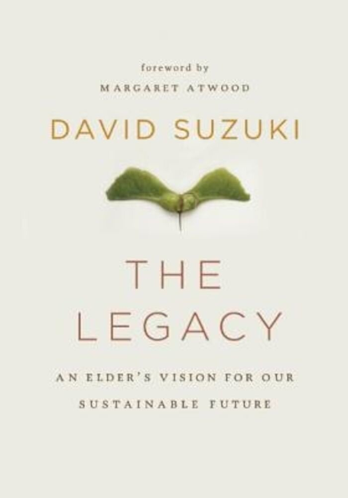 The Legacy: An Elder's Vision for Our Sustainable Future, Hardcover