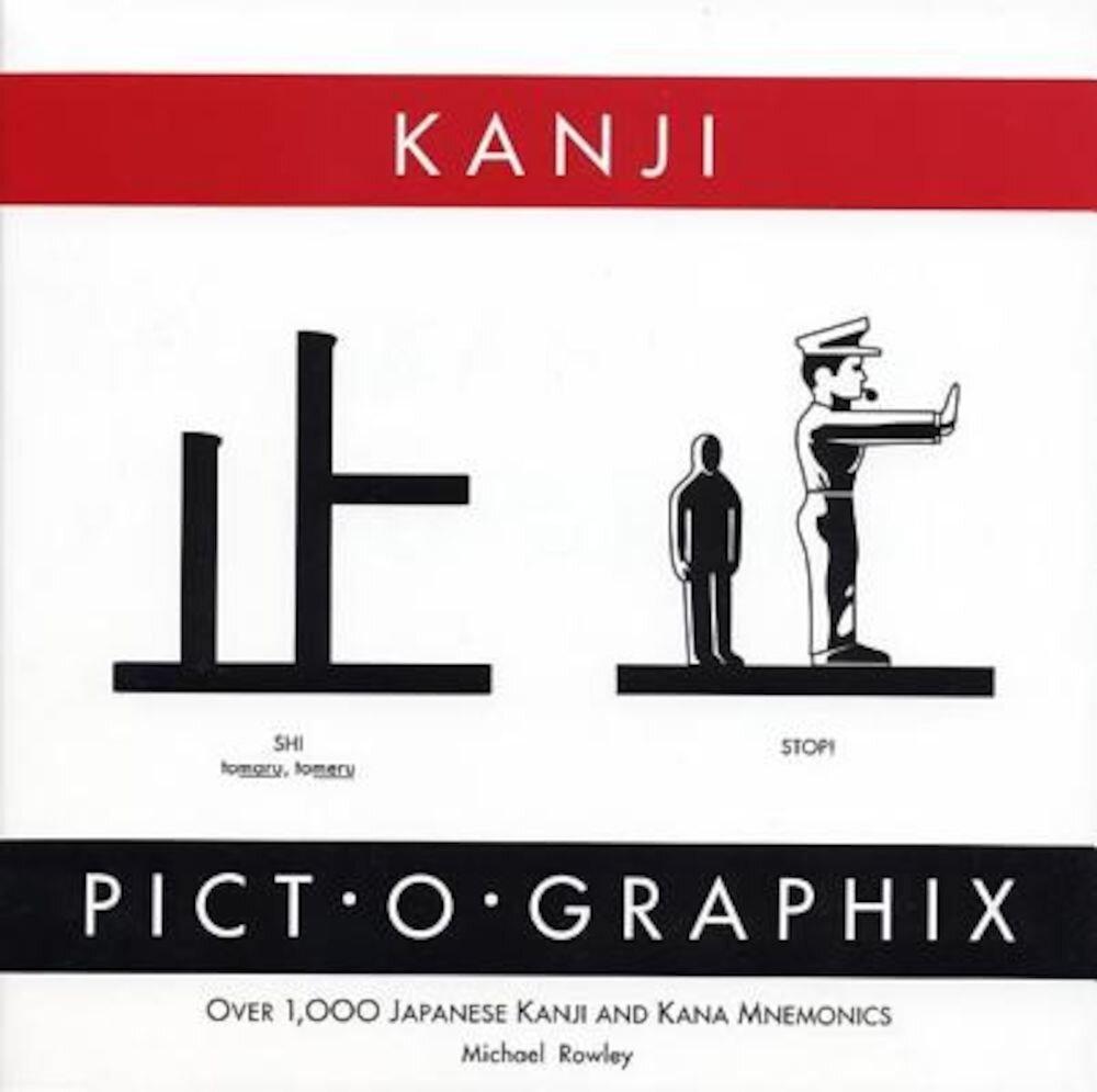 Kanji Pict-O-Graphix: Over 1,000 Japanese Kanji and Kana Mnemonics, Paperback