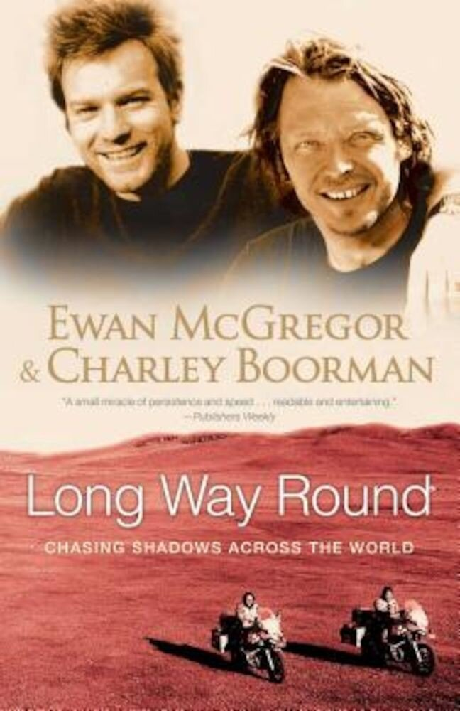 Long Way Round: Chasing Shadows Across the World, Paperback