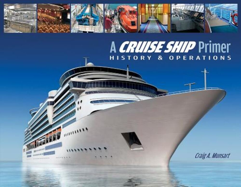 A Cruise Ship Primer: History & Operations, Paperback