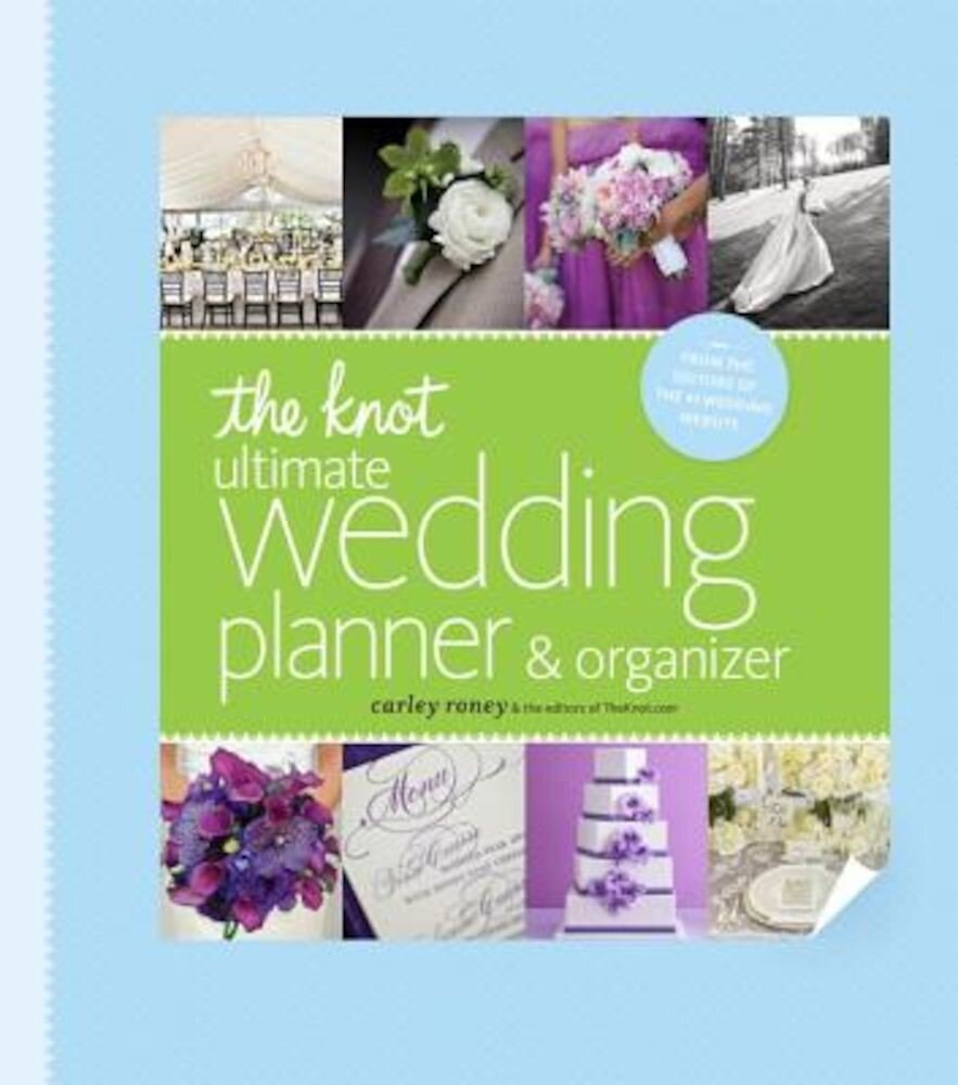 The Knot Ultimate Wedding Planner & Organizer [Binder Edition]: Worksheets, Checklists, Etiquette, Calendars, and Answers to Frequently Asked Question, Hardcover