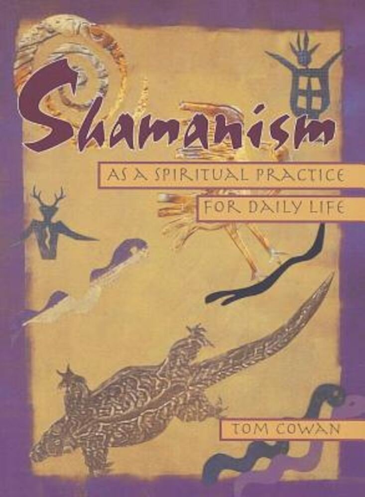 Shamanism as a Spiritual Practice for Daily Life, Paperback