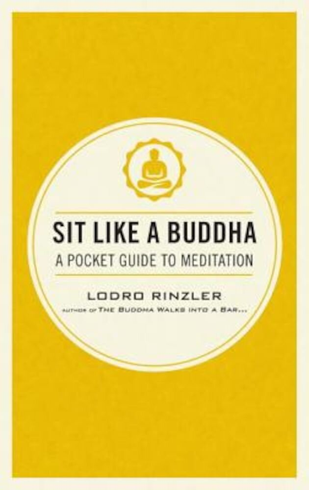 Sit Like a Buddha: A Pocket Guide to Meditation, Paperback