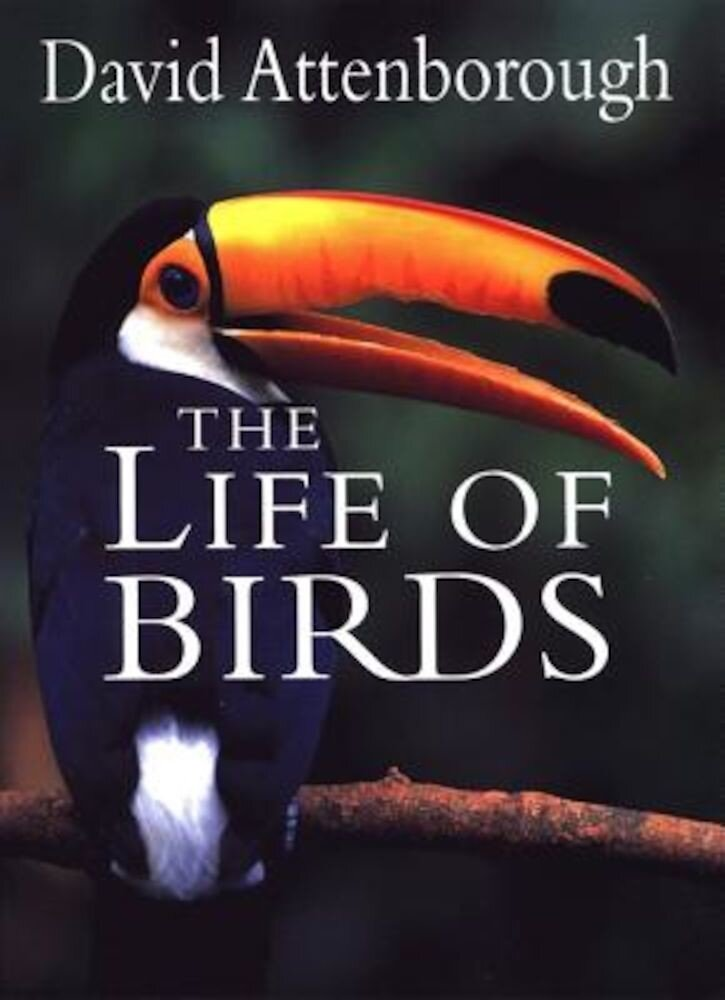 The Life of Birds, Hardcover