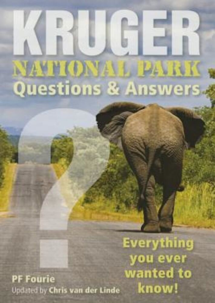Kruger National Park Questions & Answers: Everything You Ever Wanted to Know!, Paperback