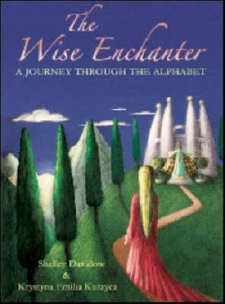 The Wise Enchanter: A Journey Through the Alphabet, Paperback