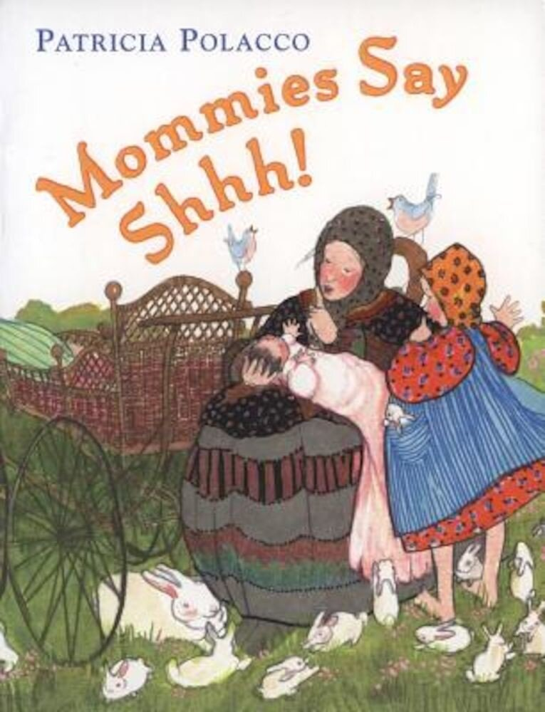 Mommies Say Shh!, Hardcover