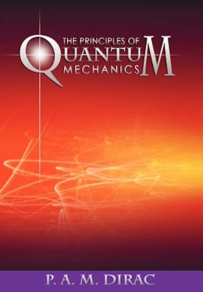 The Principles of Quantum Mechanics, Paperback