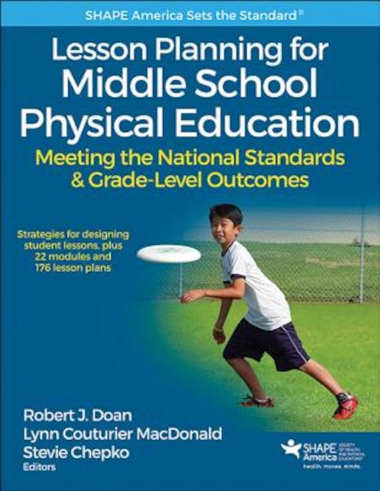 Lesson Planning for Middle School Physical Education with Web Resource: Meeting the National Standards & Grade-Level Outcomes, Paperback