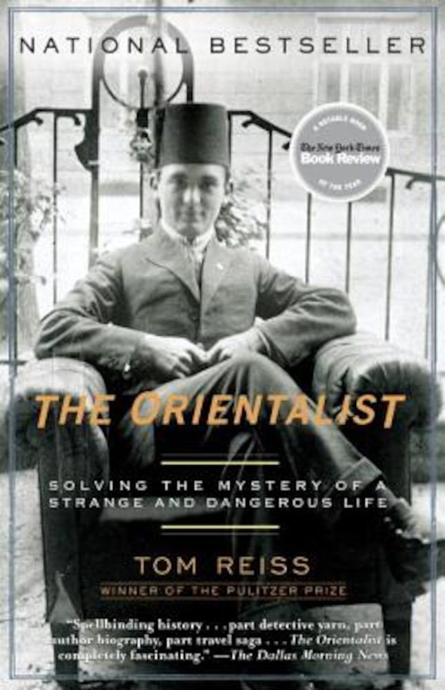 The Orientalist: Solving the Mystery of a Strange and Dangerous Life, Paperback