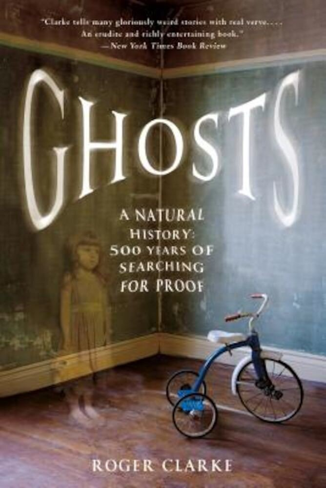 Ghosts: A Natural History: 500 Years of Searching for Proof, Paperback