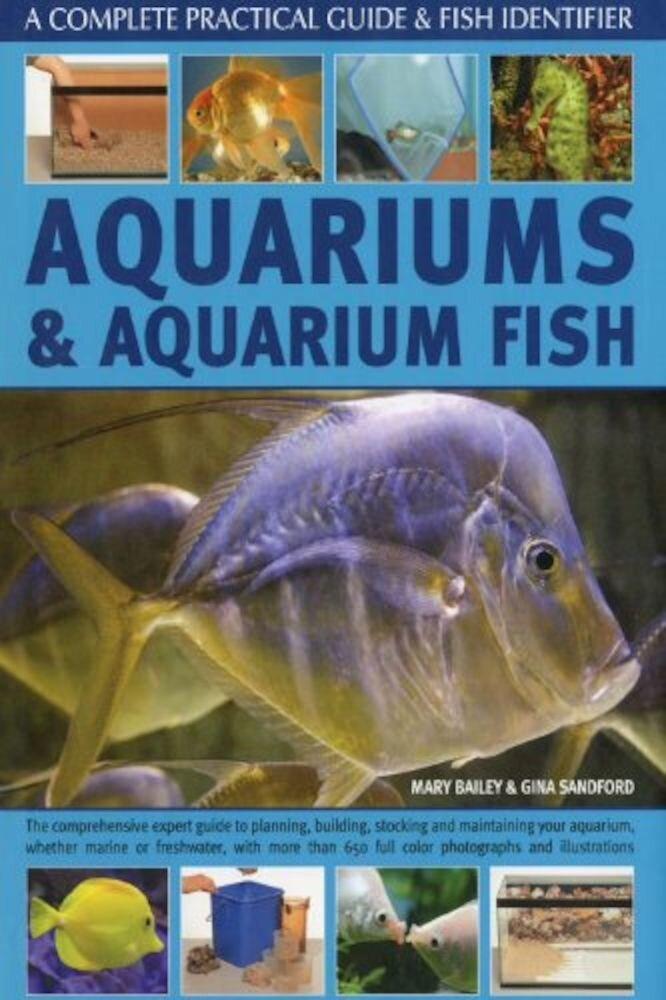 Aquariums and Aquarium Fish: A Complete Practical Guide & Fish Identifier