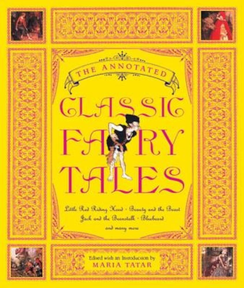 The Annotated Classic Fairy Tales, Hardcover
