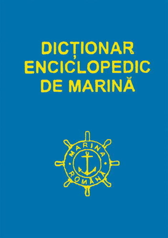 Dictionar enciclopedic de Marina, Vol. 1